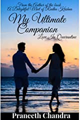 My Ultimate Companion: Love in Quarantine (It's My Love Story Book 1) Kindle Edition