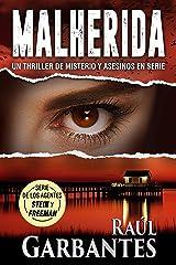 Malherida: Un thriller de misterio y asesinos en serie (Agentes del FBI Julia Stein y Hans Freeman nº 4) Versión Kindle