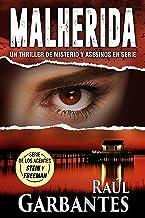 Malherida: Un thriller de misterio y asesinos en serie (Agentes del FBI Julia Stein y Hans Freeman nº 4)