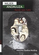 Mujer andaluza: nacida para sufrir