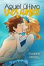 Aquel último verano (Spanish Edition)