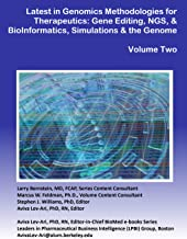 Latest in Genomics Methodologies for Therapeutics: Gene Editing, NGS & BioInformatics, Simulations and the Genome Ontology (Series B Book 2) (English Edition)
