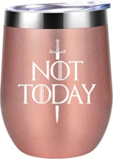 Not Today - GOT House Stark Inspired Merchandise Gift - Funny Birthday, Christmas Wine Gifts Idea for Women, Best Friends, Mom, Wife, Sisters, Aunt, Daughter, BFF, Coworker - Coolife Wine Tumbler Cup