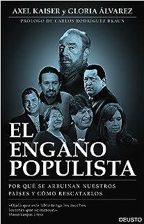 El engaño populista: Por qué se arruinan nuestros países y cómo rescatarlos (Sin colección)