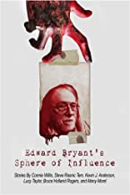 Edward Bryant's Sphere Of Influence (English Edition)