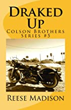 Draked Up (Colson Brothers Series Book 5)