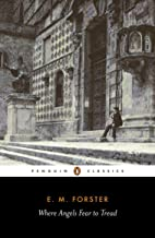 Where Angels Fear to Tread (Penguin Classics)
