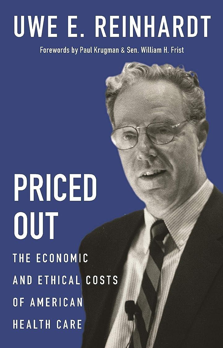 ペア献身鯨Priced Out: The Economic and Ethical Costs of American Health Care (English Edition)