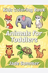 Animals for Toddlers: A Toddler Coloring Book with Fun, Simple, and Educational Coloring Pages for Kids Ages 1-3 Paperback