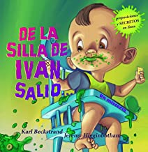 De la silla de Iván, salió…: Un misterio (Spanish with pronunciation guide in English) (Spanish picture books with pronunc...