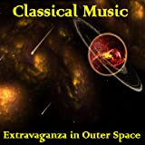 Classical Music - Symphonic Extravaganza in Outer Space