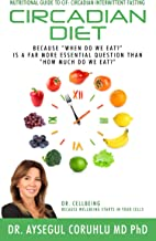 Circadian Diet: Nutritional Guide To CIF: Circadian Intermittent Fasting