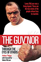 The Guv'nor - Through the Eyes of Others: Lenny McLean was a living legend. These are the true stories of the people whose lives he touched.