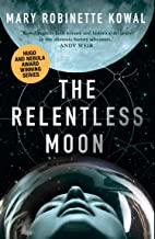 The Relentless Moon (The Lady Astronaut Book 3)