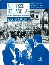 Affresco italiano A2. Corso di lingua italiana per stranieri. Guida per l'insegnante