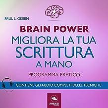 Brain Power: Migliora la tua scrittura a mano: Programma pratico