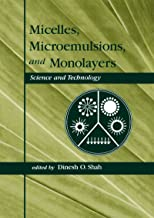 Micelles: Microemulsions, and Monolayers: Science and Technology
