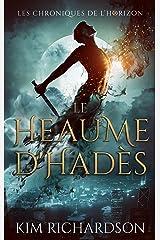 Le Heaume d'Hadès (Les Chroniques de l'Horizon t. 2) Format Kindle