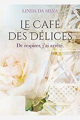 Le Café des Délices: De respirer, j'ai arrêté Broché