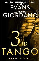 3rd Tango: A Schock Sisters Private Investigator Mystery (Schock Sisters Mystery Series) Kindle Edition
