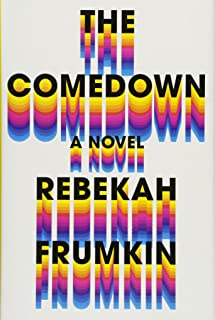 The Comedown: A Novel