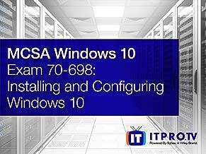 MCSA Windows 10- Installing and Configuring Windows 10 (Exam 70-698)