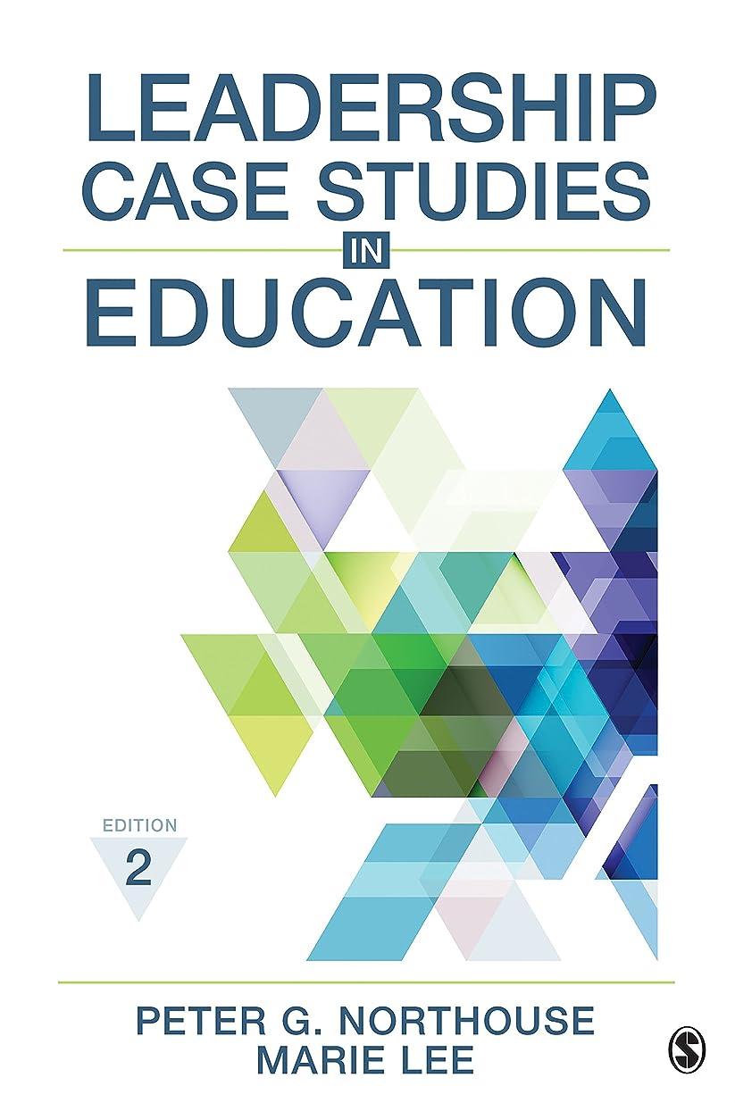 ディレクター気付く不忠Leadership Case Studies in Education (English Edition)