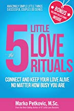 The 5 Little Love Rituals: Connect and Keep Your Love Alive No Matter How Busy You Are (English Edition)