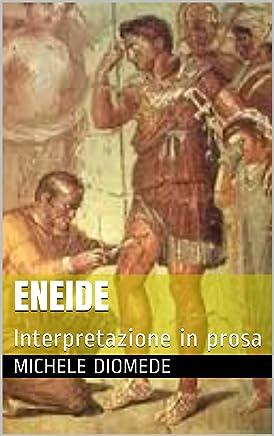 Virgilio, Eneide: Interpretazione in prosa