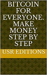 Bitcoin for everyone. Make money step by step
