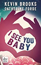 I see you Baby...: Roman (German Edition)