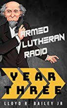 Armed Lutheran Radio - Year Three