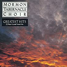 The Mormon Tabernacle Choir's Greatest Hits - 22 Best-Loved Favorites