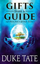 Gifts from A Guide: Life Hacks from A Spiritual Teacher (My Big Journey Book 2) (English Edition)