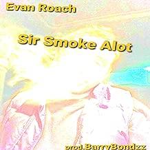 Sir Smoke Alot [Explicit]