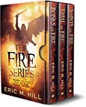 The Fire Series: Bones Of Fire, Trial By Fire, and Saints On Fire (Spiritual Warfare Novels Trilogy Box Set: Books 1 - 3)