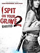 I Spit On Your Grave 2: Unrated Version