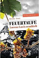Feuertaufe. Lorenz Lovis ermittelt: Ein Brixen-Krimi (Servus Krimi) Kindle Ausgabe