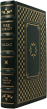 PÈRE (PERE) GORIOT. Limited Edition. A Volume in the 100 (One Hundred) Greatest Books of All Time.