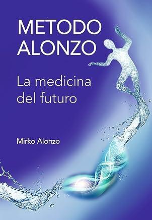 METODO ALONZO: La medicina del futuro