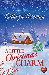 A Little Christmas Charm (Choc Lit): The perfect feel good Christmas romance for 2018 (Christmas Wishes Book 2)