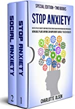 Stop Anxiety: Special Edition - Two Books - End The Cycle Of Anxiety and Panic Attacks From Stealing Your Freedom and Opportunities. Workable Plans Anyone Can Implement Quickly To See Results.