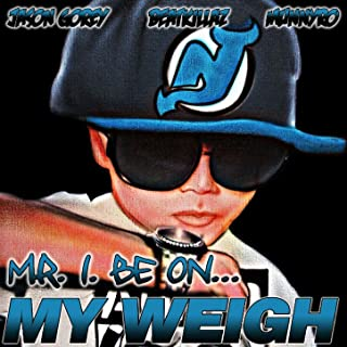 Mr. I. Be On My Weigh [Explicit]