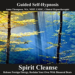 Spirit Cleanse Hypnosis Release Foreign Energy And Reclaim Your Own