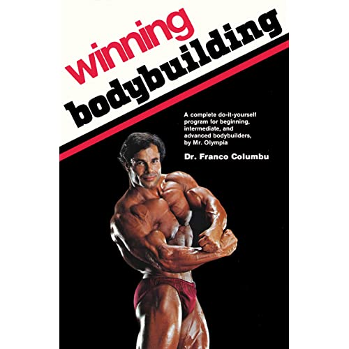 Amazon Com Winning Bodybuilding A Complete Do It Yourself Program For Beginning Intermediate And Advanced Bodybuilders By Mr Olympia Ebook Columbu Franco Kindle Store