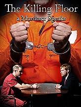 The Killing Floor - A Murderer Speaks