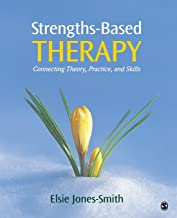 Strengths-Based Therapy: Connecting Theory, Practice and Skills