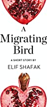 A Migrating Bird: A Short Story from the collection, Reader, I Married Him