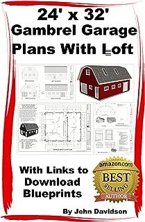 24' x 32' x 10' Gambrel Garage Plans With Loft Construction Blueprints (Gambrel Barn Plans Book 4)