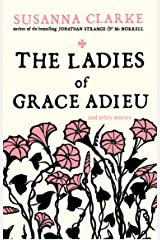 The Ladies of Grace Adieu and Other Stories Kindle Edition
